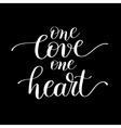 one love one heart handwritten lettering quote vector image vector image
