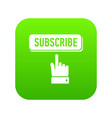 subscribe icon green vector image