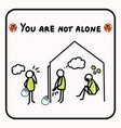 you are not alone support each other corona virus