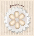 breakfast menu with cooked eggs over seamless vector image