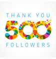 thank you 500 followers color numbers vector image vector image
