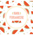 card with watermelon for ferragosto vector image vector image