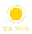good morning sun shining cute cartoon funny icon vector image