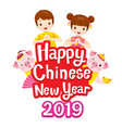 happy chinese new year 2019 texts kids and pigs vector image