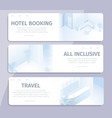 online booking all inclusive hotel travel banners vector image vector image