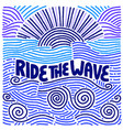 ride wave inspirational summer quote vector image vector image