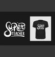 tshirt slogan design t shirt print with a phrase vector image