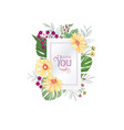 floral greeting card flower frame over white vector image