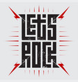 lets rock - music concert poster with red vector image vector image