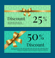 discount 25 50 gift certificate promo poster bow vector image