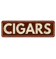 cigars vintage rusty metal sign vector image