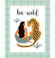 be wild woman with leopard vector image