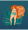 bodypositive poster with trendy hand drawn vector image