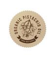 organic pistachio oil emblem vector image vector image