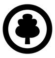 tree icon black color in circle vector image