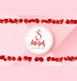 8 march - happy women s day festive card vector image vector image