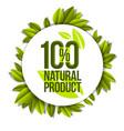 organic food natural product badge 100 percent vector image vector image