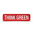 Think green red 3d square button isolated on white vector image