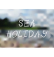 Sea holiday blurry background vector image
