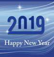 congratulations on the new year 2019 on an vector image vector image