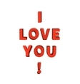I love you 3d red lettering on white vector image vector image