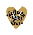 Follow your heart on golden vector image vector image