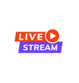 live stream icon logo video broadcast live vector image