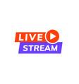 live stream icon logo video broadcast live vector image vector image
