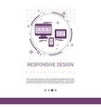 responsive design phone tablet desktop device vector image vector image