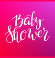 baby shower text custom lettering invitation for vector image