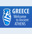 greece welcome to ancient athens blue invitation vector image vector image