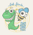 cute dinosaur and bee drawing for baby fashion vector image vector image