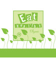 eat healthy organic with leaves in green vector image vector image