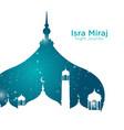 isra miraj about mohammad prophet in night journey vector image