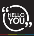 hello you lettering design vector image