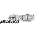 airbrush art tips for beginners text word cloud vector image vector image