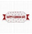 Happy Canada Day realistic Label vector image vector image