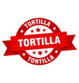 tortilla ribbon tortilla round red sign tortilla vector image vector image