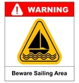 Beware of sailing area Warning sign in yellow vector image vector image