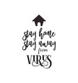 virus quote lettering typography stay home stay vector image