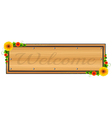 A wooden welcome signage vector image vector image