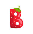 letter b of english alphabet made from ripe fresh vector image vector image