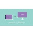 Notebook vs pc desktop vector image