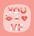 abstract close up of you me message with lips vector image vector image