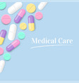 medical care with colorful pills background vector image