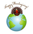 turkey bird on earth for happy thanksgiving vector image vector image
