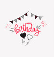 happy birthday handdrawn greeting card vector image