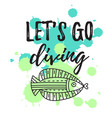 lets go diving vector image vector image