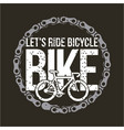 lets ride bike round chain retro style dark vector image vector image