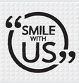 smile with us lettering design vector image vector image
